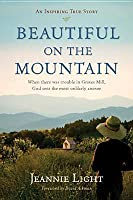 Beautiful on the Mountain: An Inspiring True Story