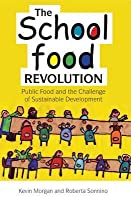 The School Food Revolution: Public Food and the Challenge of Sustainable Development