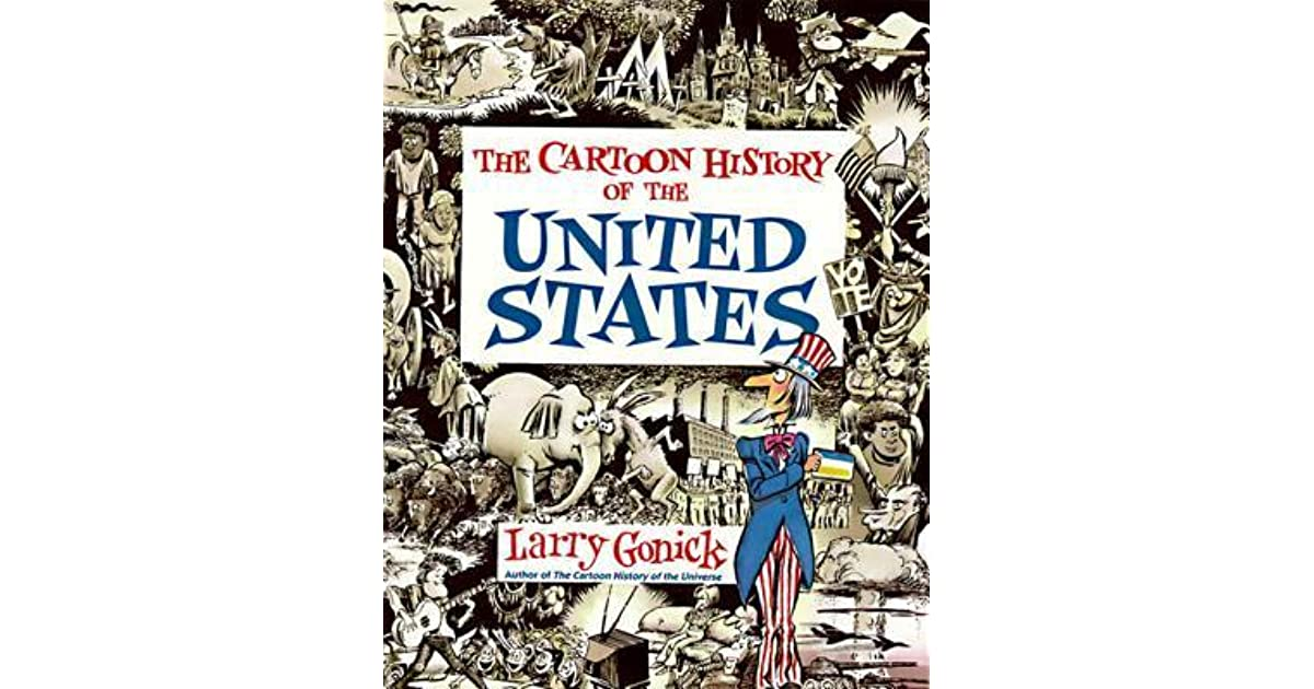 The Cartoon History Of The United States By Larry Gonick