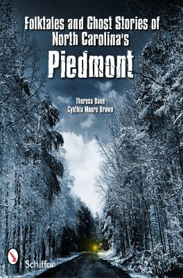 Folktales and Ghost Stories of North Carolina's Piedmont