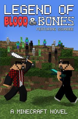 Legend of Blood & Bones: A Minecraft Novel FT Ssundee by The
