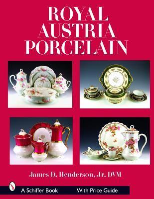 Royal Austria Porcelain: History and Catalog of Wares