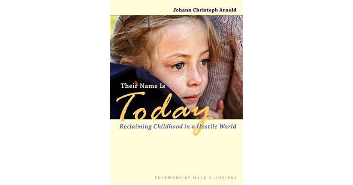 Their Name Is Today Reclaiming Childhood In A Hostile World By