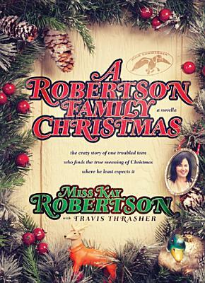 A Robertson Family Christmas by Kay  Robertson