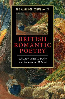The Cambridge Companion to British Romantic Poetry by James Chandler
