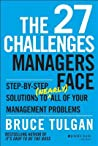 The 27 Challenges Managers Face: Step-By-Step Solutions to (Nearly) All of Your Management Problems
