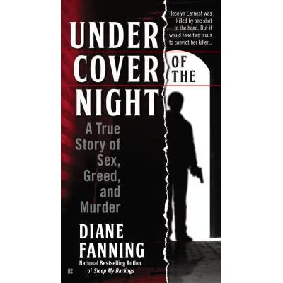 Under cover of the night a true story of sex greed and murder by under cover of the night a true story of sex greed and murder by diane fanning fandeluxe Choice Image