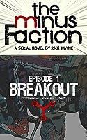 Breakout (The Minus Faction #1)