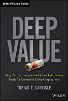 Deep Value: How Shareholder Activist Hedge Funds Battle for Control of the World's Leading Corporations