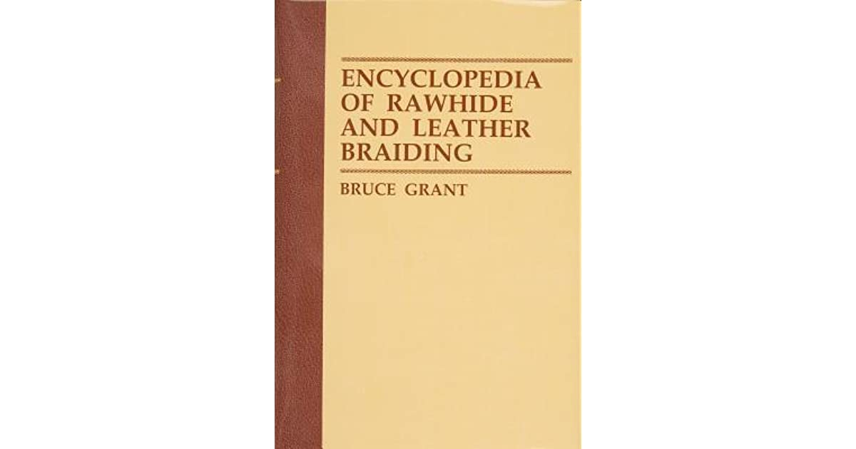 Encyclopedia of rawhide and leather braiding by bruce grant fandeluxe Choice Image