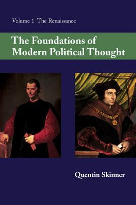 The Foundations of Modern Political Thought: Volume One: The Renaissance