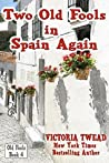 Two Old Fools in Spain Again (Old Fools, #4)