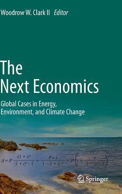 The Next Economics Global Cases in Energy, Environment, and Climate Change