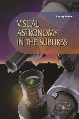 Visual Astronomy in the Suburbs
