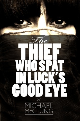 The Thief Who Spat In Luck's Good Eye (Amra Thetys, #1.5)