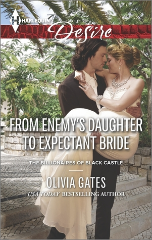From Enemy's Daughter to Expectant Bride (The Billionaire's of Blackcastle #1)