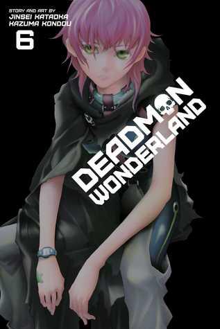 Deadman Wonderland Volume 6 by Jinsei Kataoka