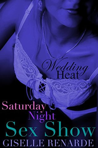 Wedding Heat: Saturday Night Sex Show