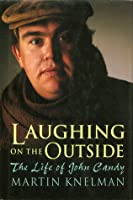 Laughing on the Outside: The Life of John Candy