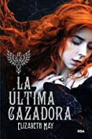 La última cazadora (The Falconer, #1)