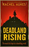 Deadland Rising (Deadland Saga, #3)
