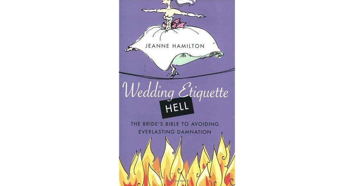 Wedding Etiquette Books: Wedding Etiquette Hell: The Bride's Bible To Avoiding