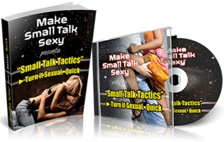 Make Small Talk Sexy - Conversion Escalation eBook and DVD collection