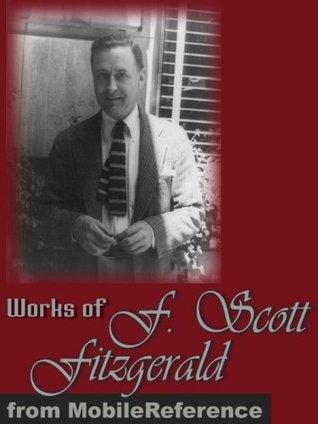 Works of F. Scott Fitzgerald by F. Scott Fitzgerald