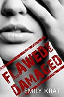 Flawed and Damaged (Damaged Hearts Book 1)