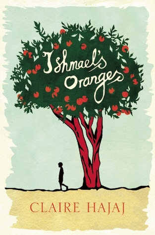Ishmael's Oranges by Claire Hajaj