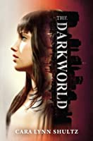 The Dark World (A Dark World Novel - Book 1)