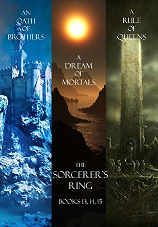 Morgan Rice - The Sorcerer's Ring 13-15 - An Oath of Brothers, A Dream of Mortals, A Rule of Queens