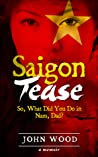 Saigon Tease: So, What Did You Do in Nam, Dad?