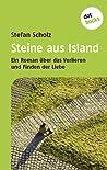 Steine aus Island. Ein Roman über das Verlieren und Finden der Liebe