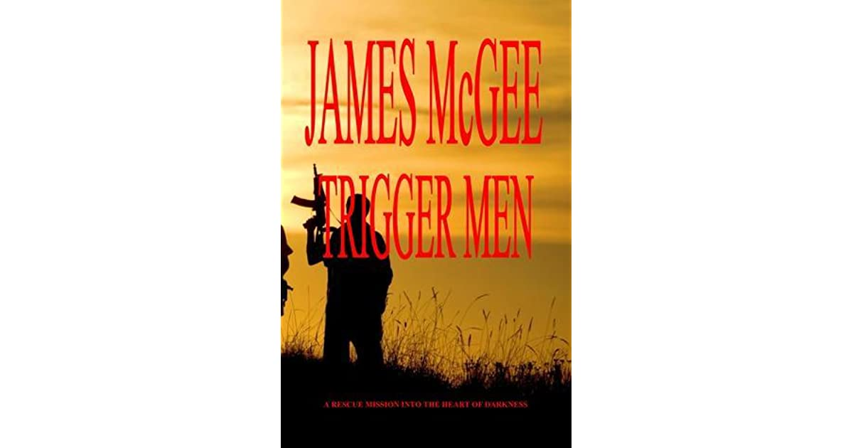 Trigger Men By James Mcgee