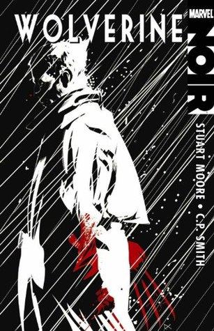 Wolverine Noir by Stuart Moore
