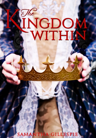 "Book cover of ""The Kingdom Within"" by Samantha Gillespie"