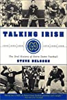 Talking Irish: The Oral History of Notre Dame Football