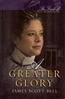 A Greater Glory (The Trials of Kit Shannon, #4)