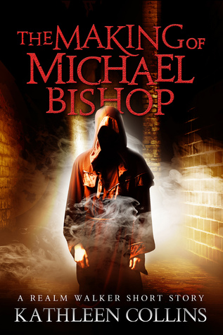 The Making of Michael Bishop (Realm Walker #0.5)