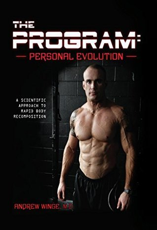 The Program - Personal Evolution A Scientific Approach to Rapid Body Recomposition