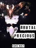 Brutal Precious
