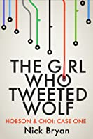 The Girl Who Tweeted Wolf (Hobson & Choi, #1)