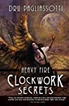 Clockwork Secrets: Heavy Fire (Clockwork Heart, #3)