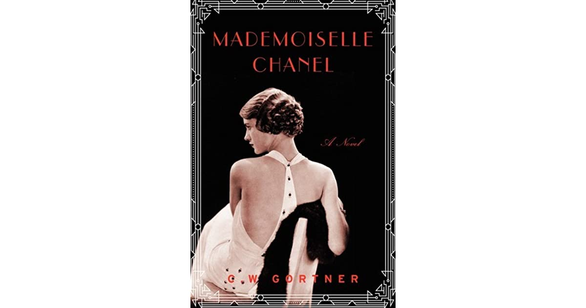 20a77c837 Mademoiselle Chanel by C.W. Gortner
