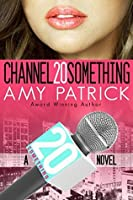 Channel 20 Something (20Something, #1)