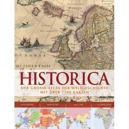 Historica Der Grosse Atlas Der Weltgeschichte Mit Uber 1200 Karten By Markus Hattstein