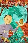 Shadow Sister (Dragon Keeper, #5)