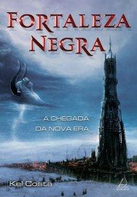 Fortaleza Negra (Trilogia Fortaleza Negra, #1)