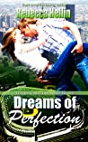 Dreams of Perfection (Dreams Come True, #1)
